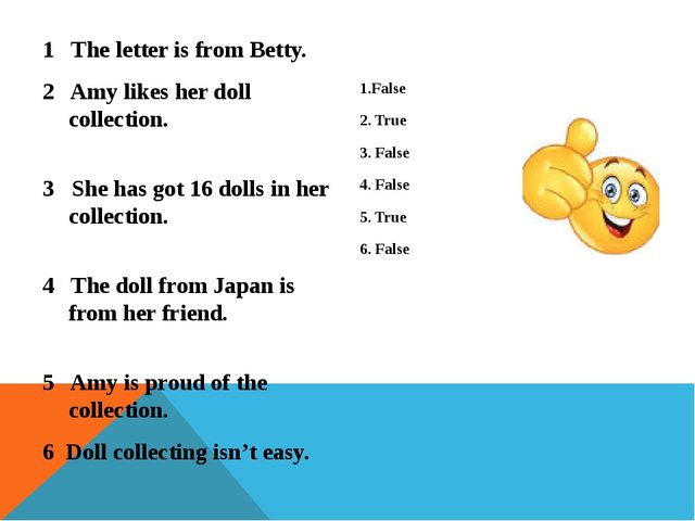 1 The letter is from Betty. 2 Amy likes her doll collection. 3 She has got 16...