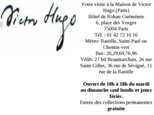 Votre visite à la Maison de Victor Hugo (Paris) Hôtel de Rohan-Guéménée 6, pl