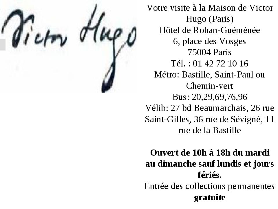 Votre visite à la Maison de Victor Hugo (Paris) Hôtel de Rohan-Guéménée 6, pl...