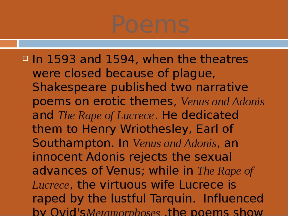 Poems In 1593 and 1594, when the theatres were closed because ofplague, Sha...