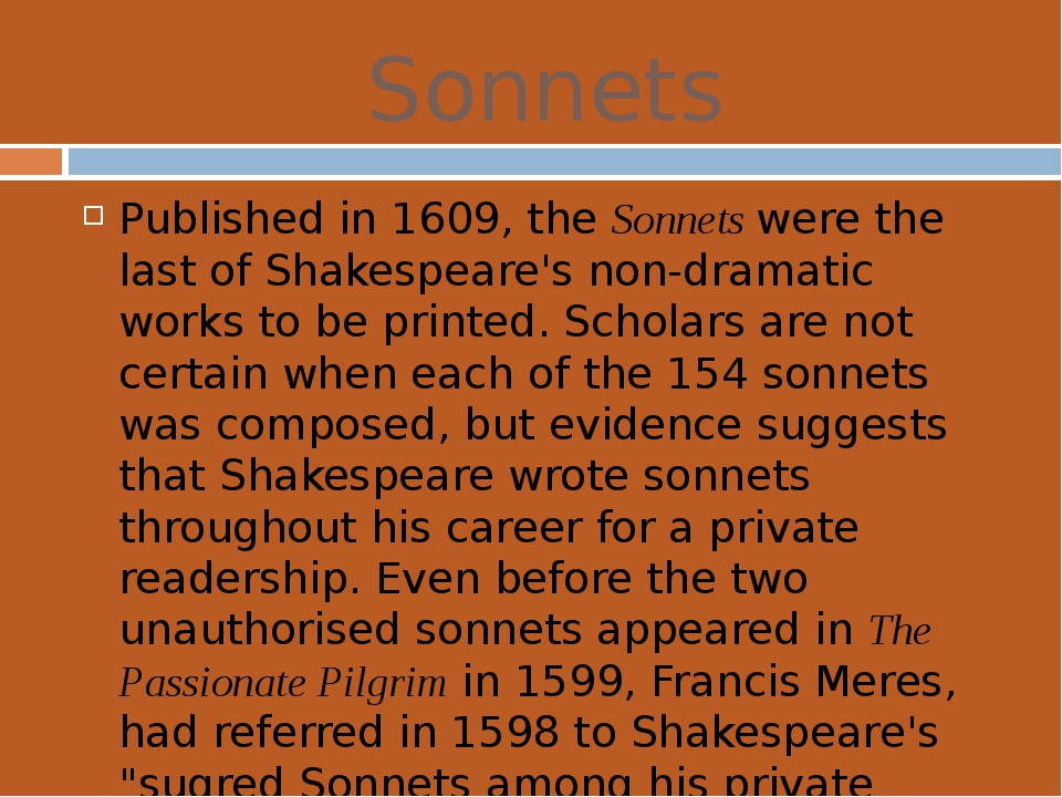 Sonnets Published in 1609, theSonnets were the last of Shakespeare's non-dra...