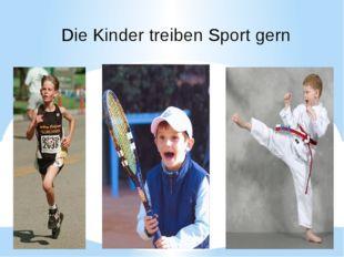 Die Kinder treiben Sport gern