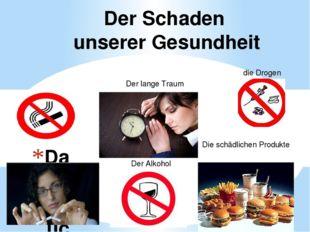 Das Rauchen Der Schaden unserer Gesundheit  Der lange Traum Der Alkohol Die