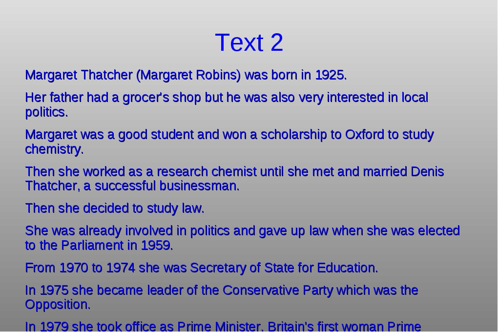 Text 2 Margaret Thatcher (Margaret Robins) was born in 1925. Her father had a...