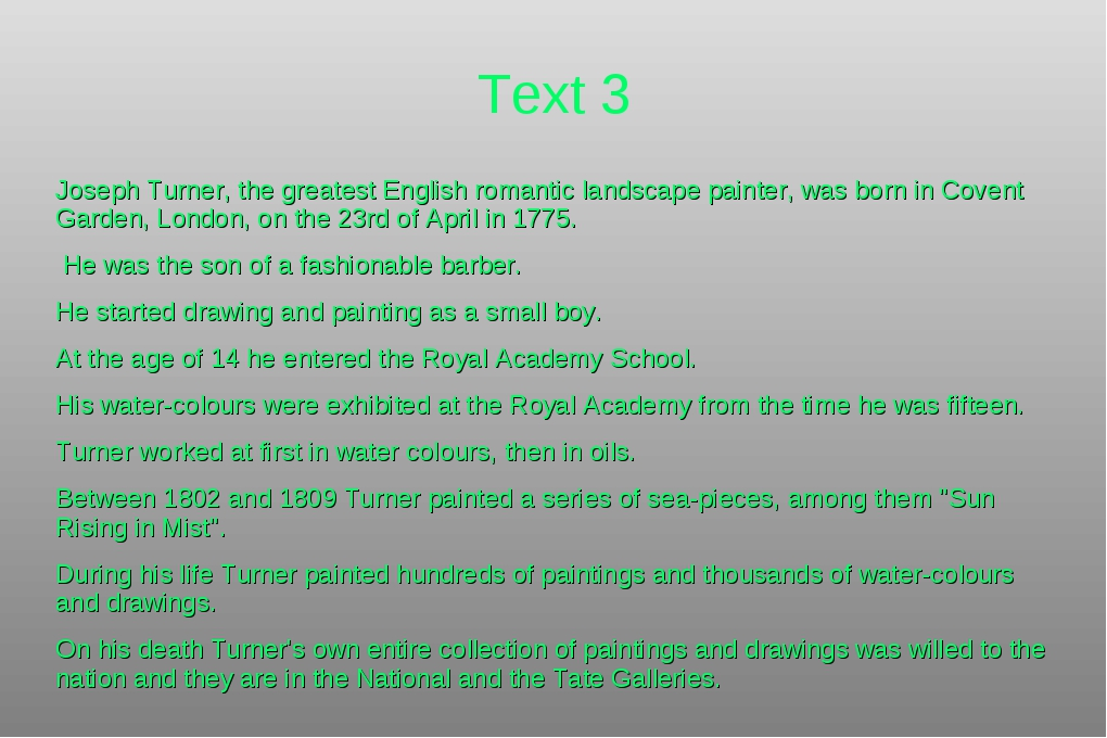 Text 3 Joseph Turner, the greatest English romantic landscape painter, was bo...
