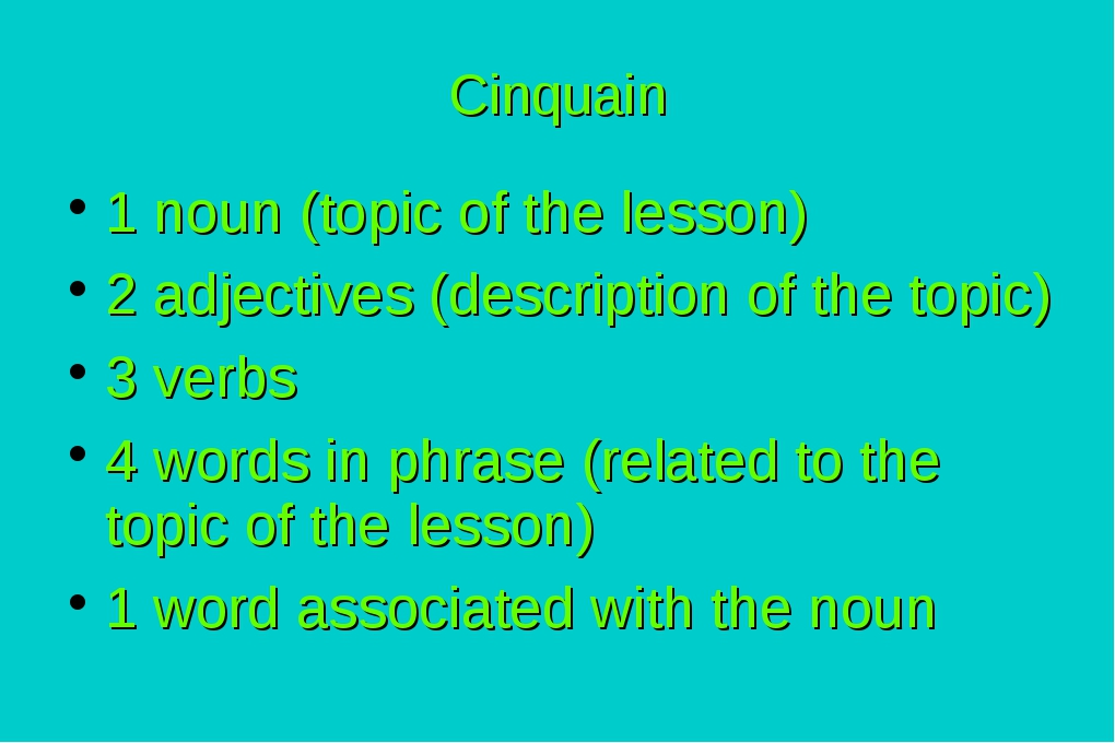 Cinquain 1 noun (topic of the lesson) 2 adjectives (description of the topic)...
