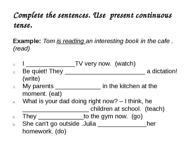 Complete the sentences. Use present continuous tense.   Example: Tom is readi...