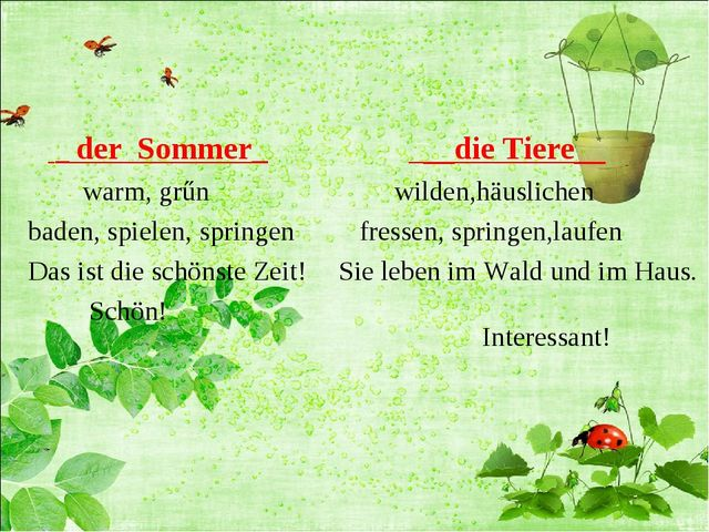 _ der Sommer_ warm, grűn baden, spielen, springen Das ist die schönste Zeit!...