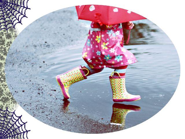 Если дождик, мы не тужим – Бойко шлепаем по лужам. Станет солнышко сиять –...