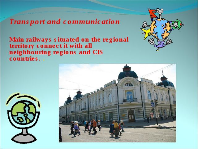 Transport and communication Main railways situated on the regional territory...