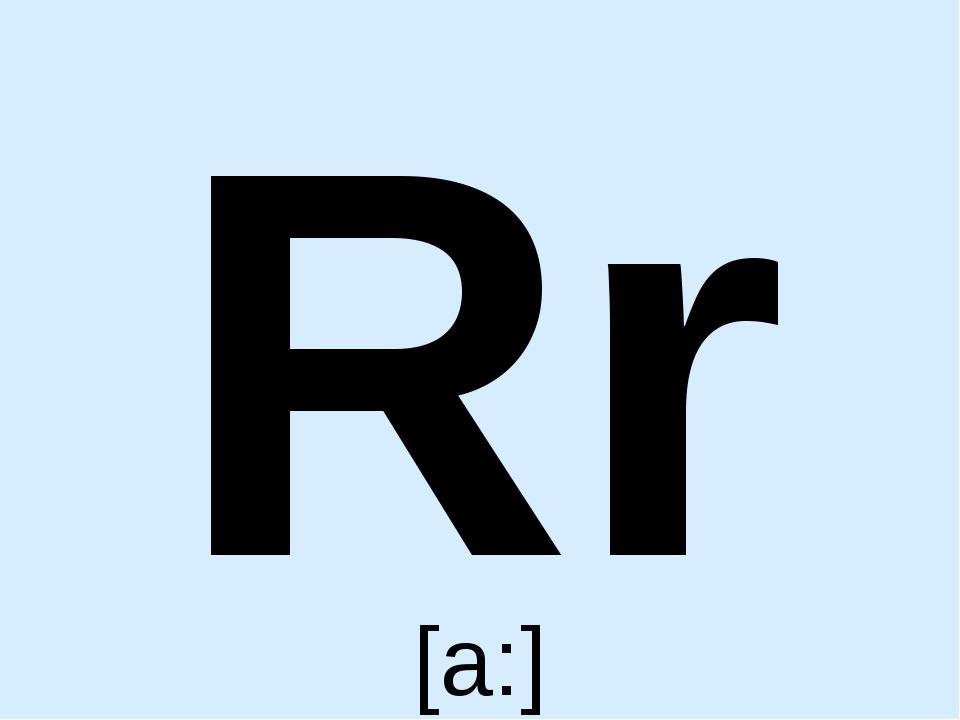 Rr [a:]
