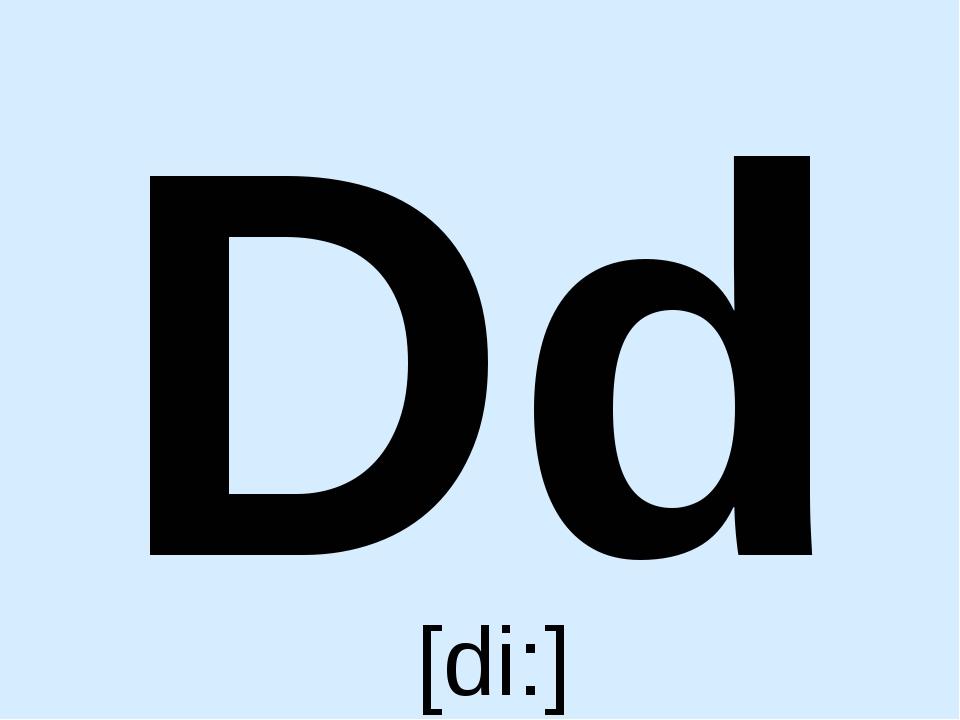 Dd [di:]