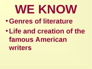 WE KNOW Genres of literature Life and creation of the famous American writers