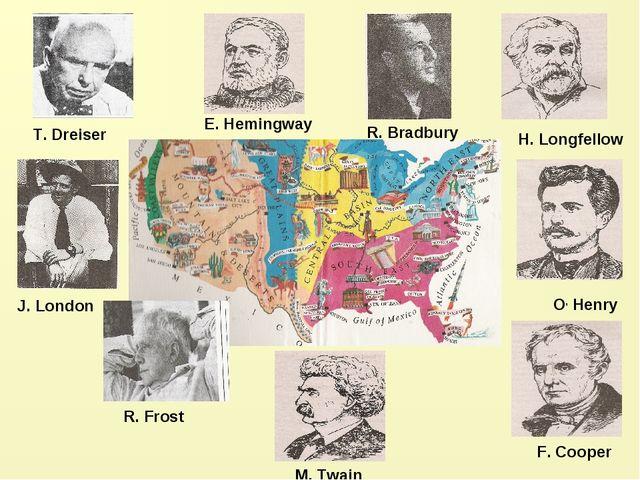 R. Bradbury H. Longfellow O, Henry F. Cooper M. Twain R. Frost J. London E. H...