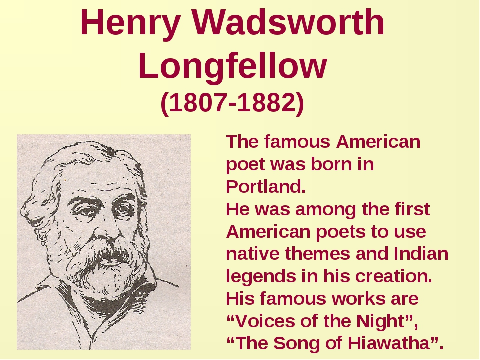 Henry Wadsworth Longfellow (1807-1882) The famous American poet was born in P...