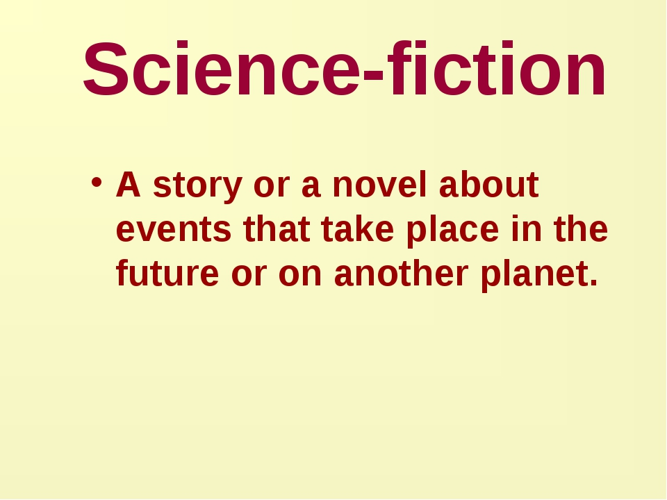 Science-fiction A story or a novel about events that take place in the futur...