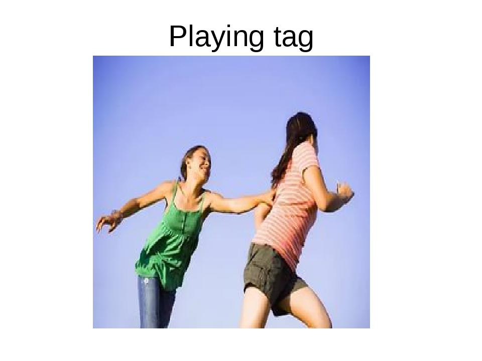 Playing tag