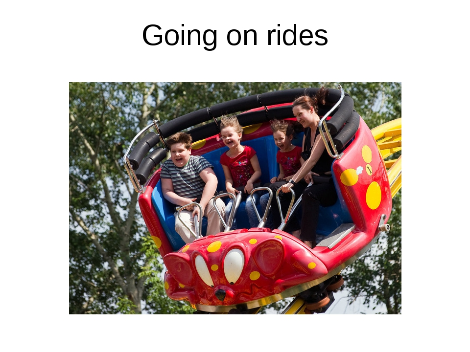 Going on rides