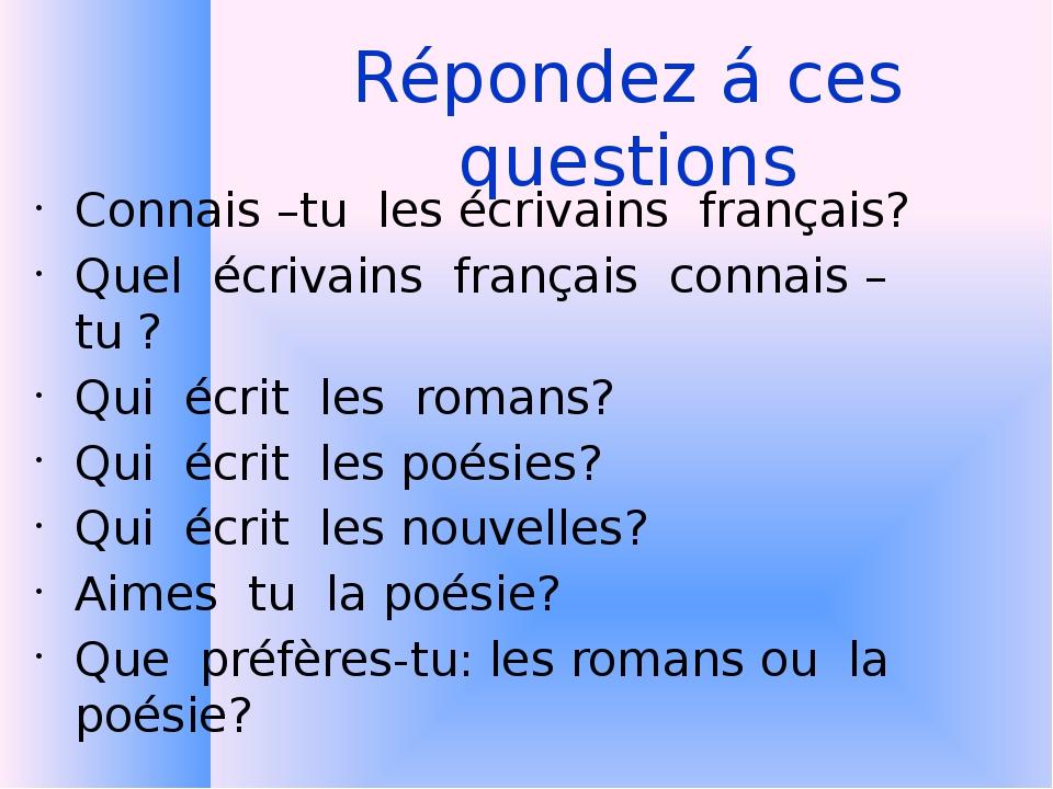 Répondez á ces questions Connais –tu les écrivains français? Quel écrivains f...