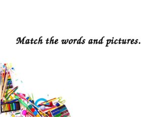 Match the words and pictures.