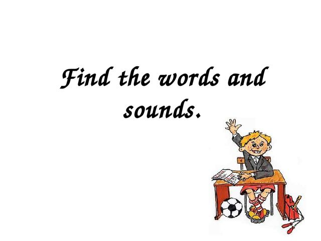 Find the words and sounds.