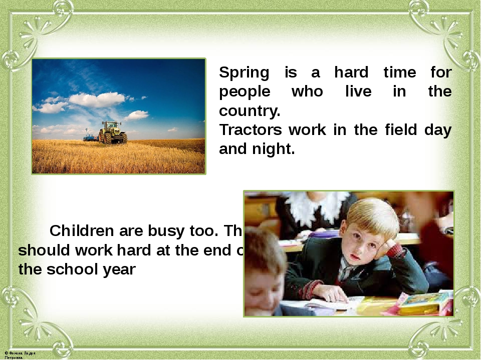 Spring is a hard time for people who live in the country. Tractors work in th...