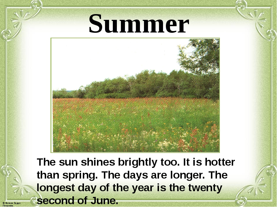 Summer The sun shines brightly too. It is hotter than spring. The days are lo...