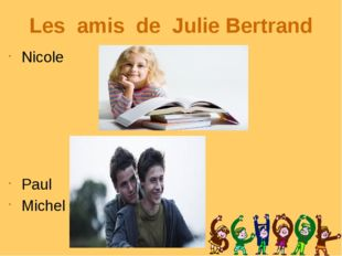 Les amis de Julie Bertrand Nicole Paul Michel