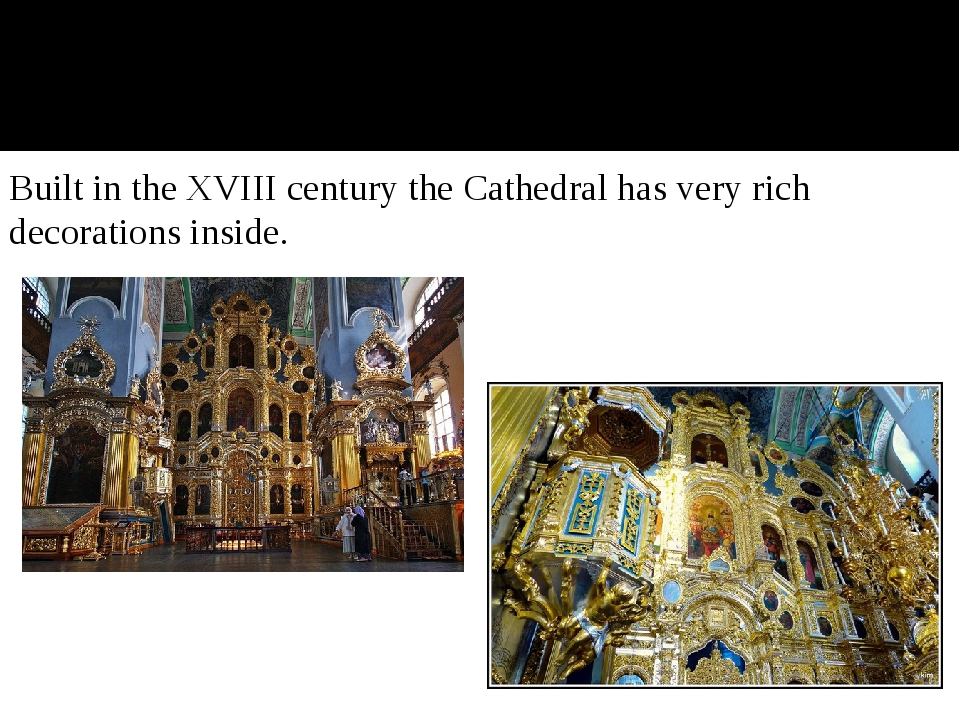 Built in the XVIII century the Cathedral has very rich decorations inside.