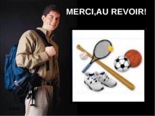 MERCI,AU REVOIR!