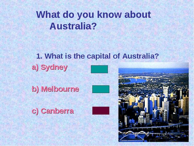1. What is the capital of Australia? a) Sydney b) Melbourne c) Canberra What...