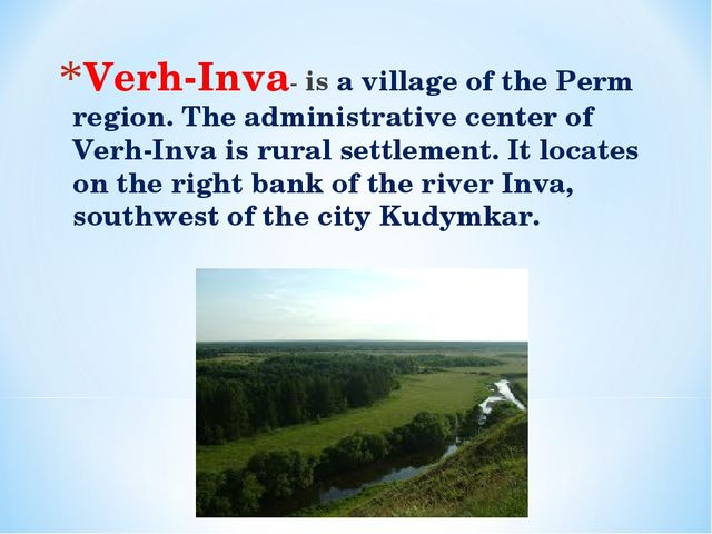 Verh-Inva- is a village of the Perm region. The administrative center of Verh...