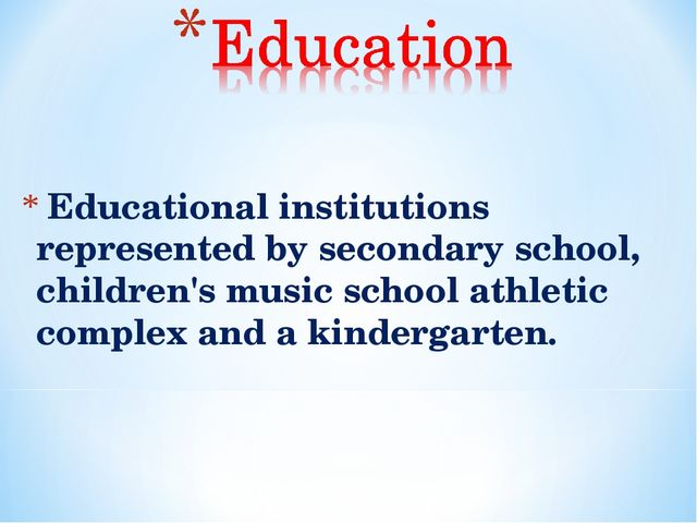 Еducational institutions represented by secondary school, children's music s...