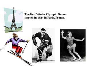 The first Winter Olympic Games started in 1924 in Paris, France.