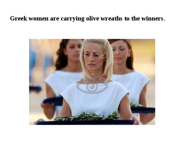 Greek women are carrying olive wreaths to the winners.