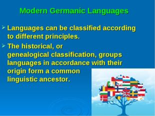 Modern Germanic Languages Languages can be classified according to different
