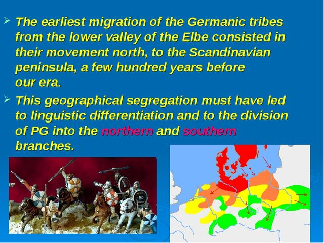 The earliest migration of the Germanic tribes from the lower valley of the El...