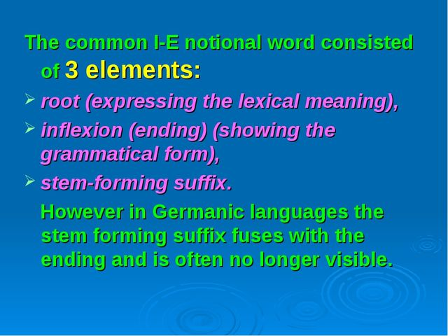 The common I-E notional word consisted of 3 elements: root (expressing the le...