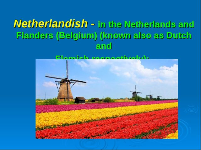 Netherlandish - in the Netherlands and Flanders (Belgium) (known also as Dutc...