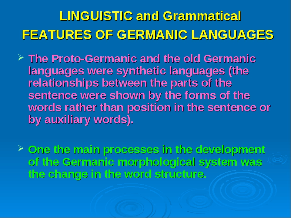 LINGUISTIC and Grammatical FEATURES OF GERMANIC LANGUAGES The Proto-Germanic...