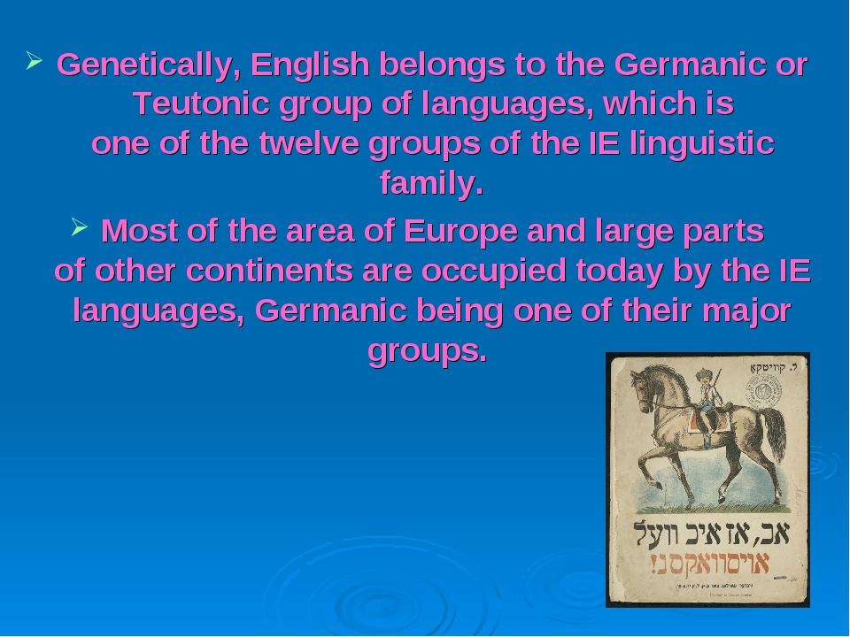 Genetically, English belongs to the Germanic or Teutonic group of languages,...