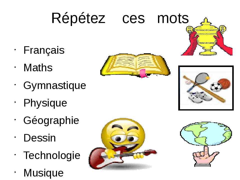 Répétez ces mots Français Maths Gymnastique Physique Géographie Dessin Techno...