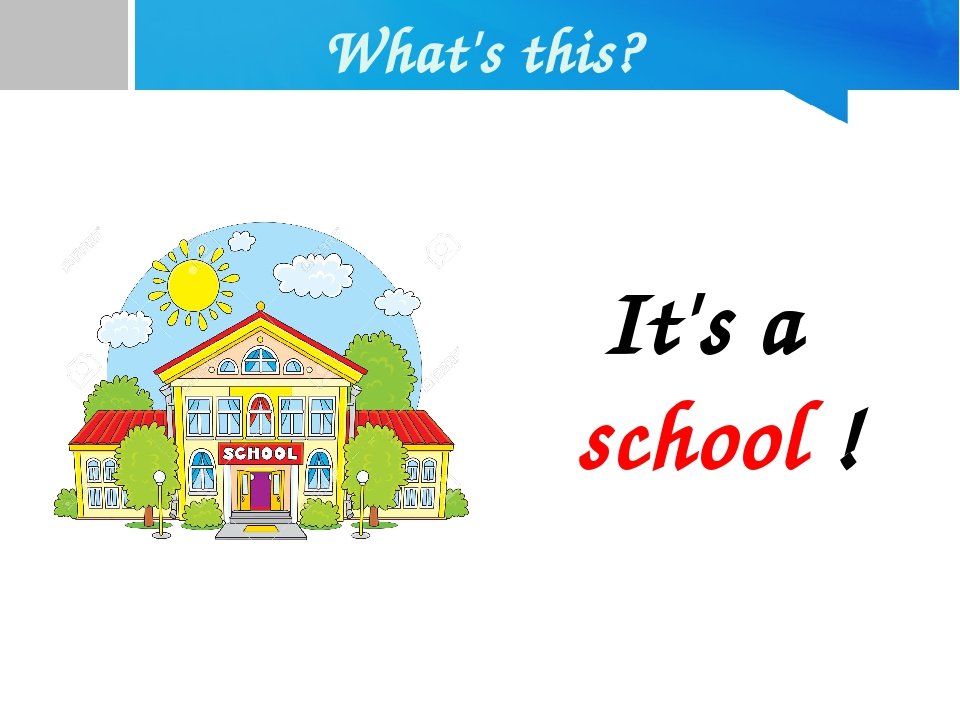 What's this? It's a school !