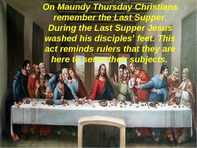 On Maundy Thursday Christians remember the Last Supper. During the Last Suppe...