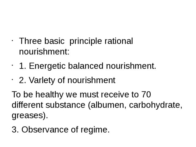 Three basic principle rational nourishment: 1. Energetic balanced nourishmen...