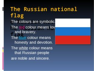 The Russian national flag e Russian national flag he Russian national flag Th