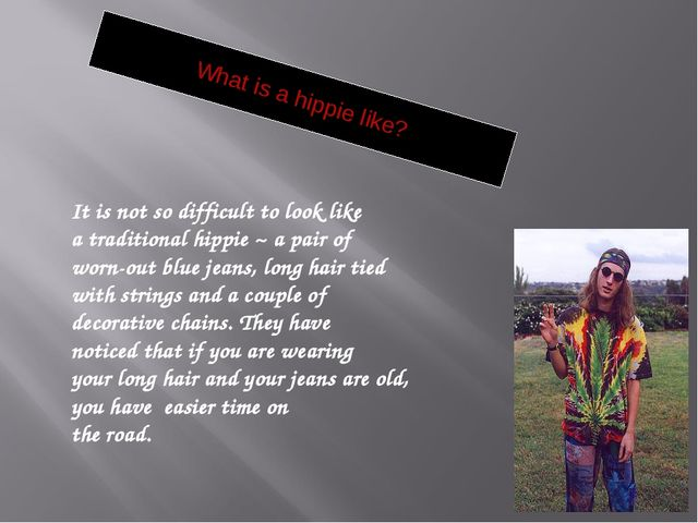 What is a hippie like? It is not so difficult to look like a traditional hipp...
