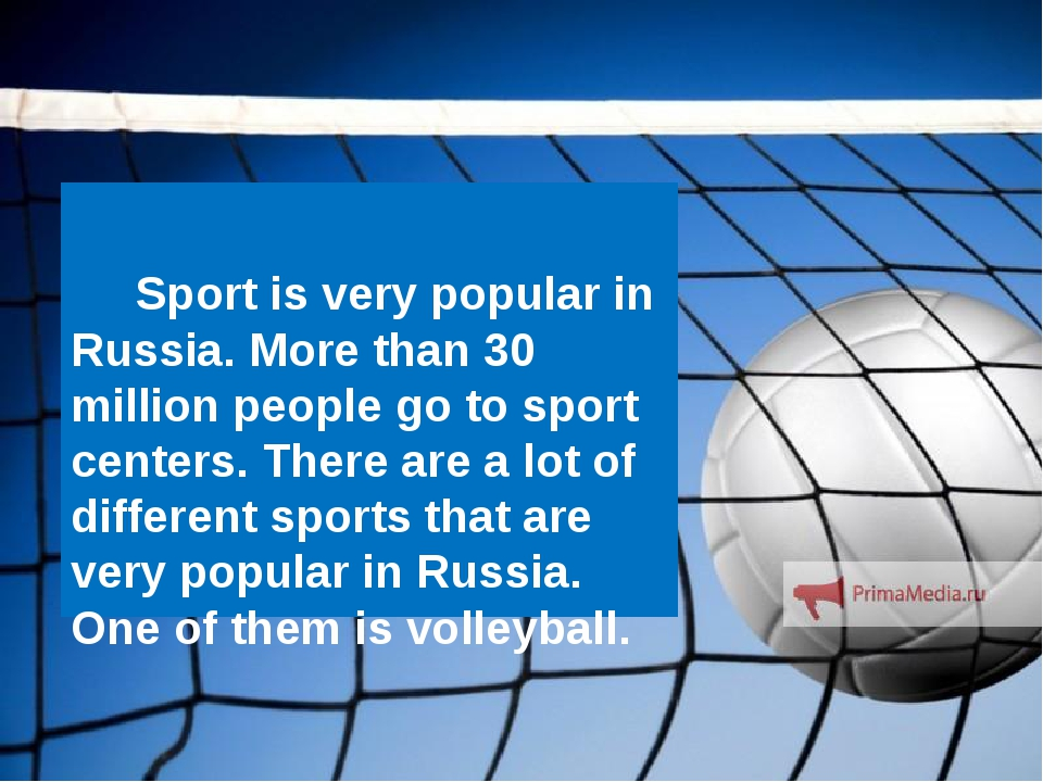 Sport is very popular in Russia. More than 30 million people go to sport cen...