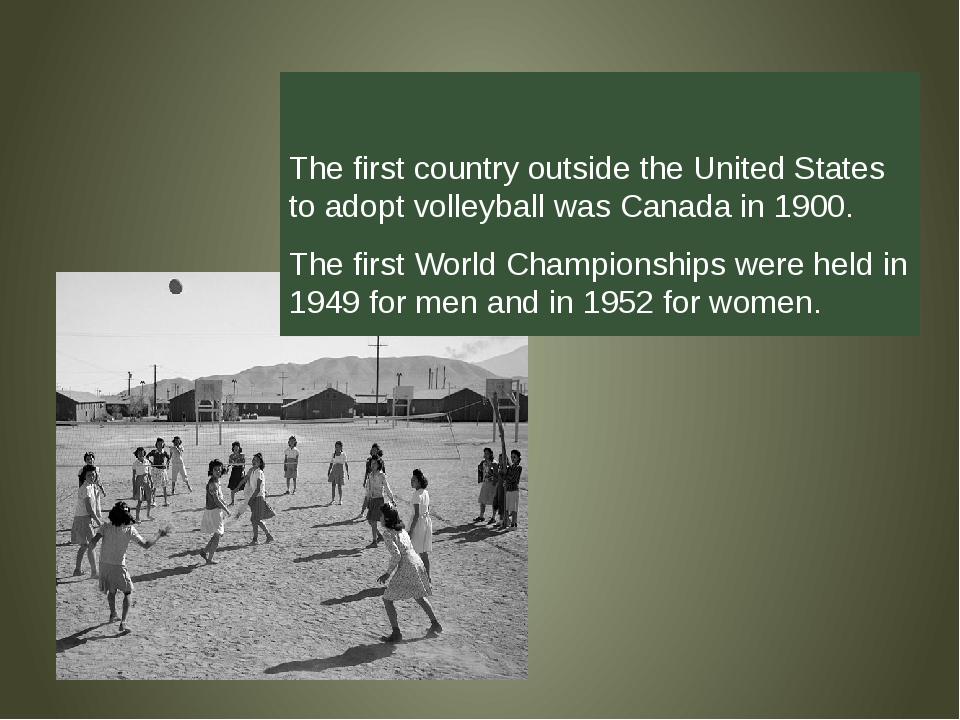 The first country outside the United States to adopt volleyball was Canada i...