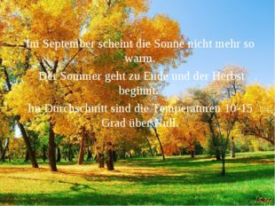 Im September scheint die Sonne nicht mehr so warm. Der Sommer geht zu Ende un